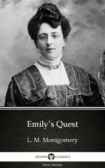 Emily's Quest by L. M. Montgomery (Illustrated) 電子書 by L. M. Montgomery