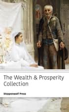 The Wealth & Prosperity Collection ebook by Sun Tzu, Napoleon Hill, James Allen,...