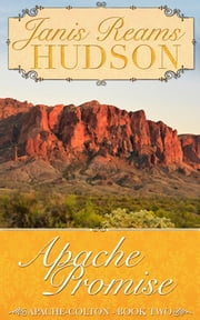 Apache Promise - The Apache-Colton Series - Book Two ebook by Janis Reams Hudson