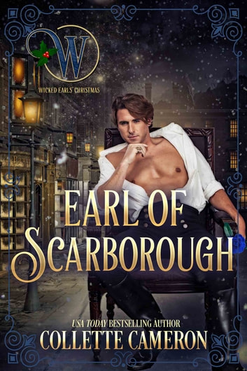 Earl of Scarborough ebook by Collette Cameron,Wicked Earls' Club