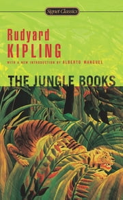 The Jungle Books ebook by Rudyard Kipling, Alev Lytle Croutier, Alberto Manguel