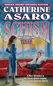 Schism - Part One of Triad ebook by Catherine Asaro