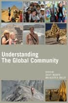 Understanding the Global Community ebook by Suzette R. Grillot,Zach P. Messitte, Ph.D