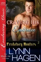 Craving His Embrace ebook by Lynn Hagen