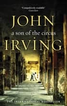 A Son Of The Circus ebook by John Irving