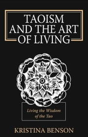 Taoism and the Art of Living ebook by Kristina Benson