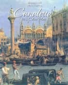 Canaletto: 193 Colour Plates ebook by Maria Tsaneva,Blagoy Kiroff