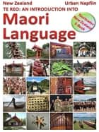 New Zealand: Te Reo - an introduction into Maori language ebook by Urban Napflin