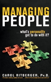 Managing People...What's Personality Got To Do With It? ebook by Carol Ritberger