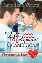 The Leo-Aquarius Connection ebook by Janet Lane Walters