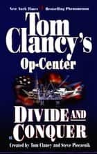 Divide and Conquer - Op-Center 07 ebook by Tom Clancy, Steve Pieczenik, Jeff Rovin