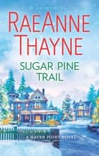 Sugar Pine Trail - A Small-Town Christmas Romance eBook by RaeAnne Thayne