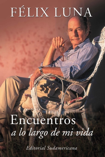 Encuentros ebook by Felix Luna