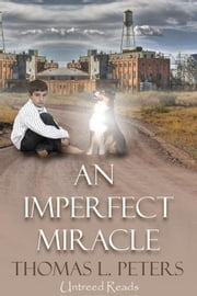 An Imperfect Miracle ebook by Peters, Thomas L.