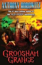 Groosham Grange ebook by Anthony Horowitz