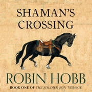 Shaman's Crossing (The Soldier Son Trilogy, Book 1) Audiolibro by Robin Hobb