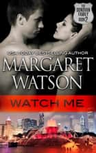 Watch Me ebook by Margaret Watson