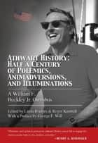Athwart History: Half a Century of Polemics, Animadversions, and Illuminations - A William F. Buckley Jr. Omnibus ebook by William F. Buckley Jr., Linda Bridges, Roger Kimball