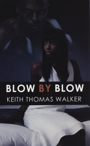 Blow by Blow ebook by Keith Thomas Walker