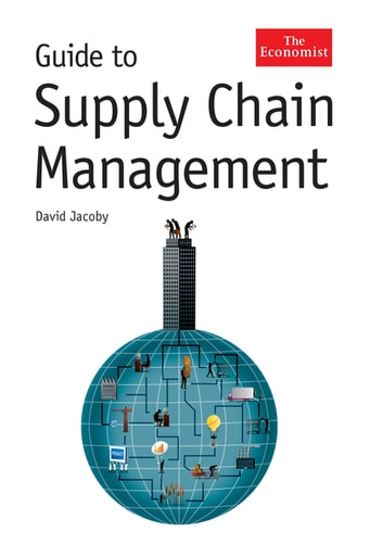 The Economist Guide To Supply Chain Management ebook by David Jacoby