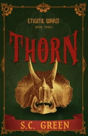 Thorn - A dark steampunk tale ebook by S C Green
