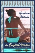 An English Visitor ebook by Graham Wilson