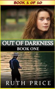 Out of Darkness - Book 1 - Out of Darkness Serial (An Amish of Lancaster County Saga), #1 ebook by Ruth Price