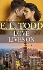 Love Lives On - Forever and Ever, #24 ebook by E. L. Todd