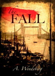 The Fall ebook by A. Wendeberg