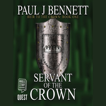 Servant of the Crown - Heir to the Crown Book 1 audiobook by Paul J Bennett