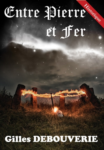 Entre Pierre et Fer ebook by Gilles Debouverie