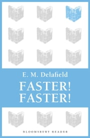 Faster! Faster! eBook by E. M. Delafield