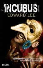 Incubus - Thriller ebook by Edward Lee