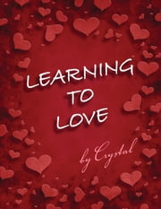 Learning to Love ebook by Crystal Thomas
