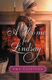 A Home for Lindsay - An Amish Sweethearts Novella ebook by Amy Clipston