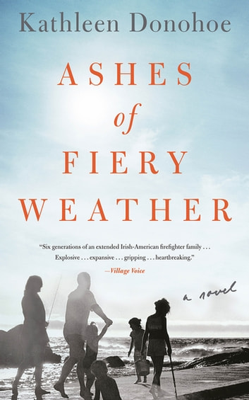 Ashes of Fiery Weather - A Novel ebook by Kathleen Donohoe
