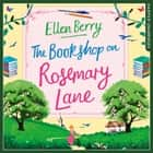 The Bookshop on Rosemary Lane audiobook by Ellen Berry