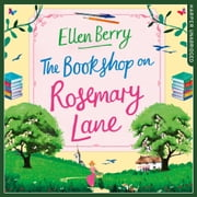 The Bookshop on Rosemary Lane: The feel-good read perfect for those long winter nights audiobook by Ellen Berry