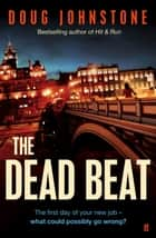 The Dead Beat 電子書 by Doug Johnstone