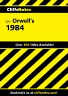CliffsNotes on Orwell's 1984 ebook by Nikki Moustaki