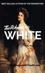 The Woman in White - Special Edition ebook by Wilkie Collins