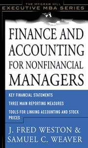 Finance and Accounting for Nonfinancial Managers ebook by Samuel Weaver, J. Fred Weston