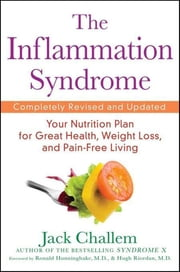 The Inflammation Syndrome - Your Nutrition Plan for Great Health, Weight Loss, and Pain-Free Living ebook by Jack Challem