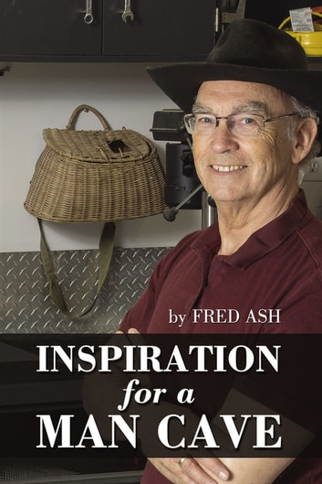 Inspiration for a Man Cave ebook by Fred Ash