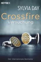 Crossfire. Versuchung ebook by Sylvia Day