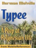 Typee: A Peep At Polynesian Life (Mobi Classics) ebook by Herman Melville