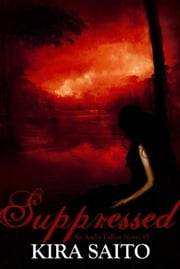 Suppressed, An Arelia LaRue Novel #5 ebook by Kira Saito