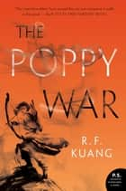 The Poppy War - A Novel ebook by R. F Kuang