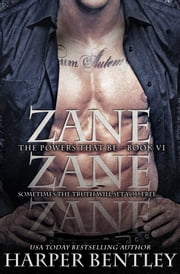 Zane (The Powers That Be, Book 6) ebook by Harper Bentley