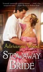 Stowaway Bride ebook by Adrianne Wood